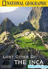 Những Thành Phố Thất Truyền Của Đế Chế Inca - Treasure Seekers Lost Cities Of The Inca