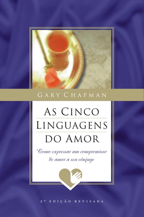 Resultado de imagem para as cinco linguagens do amor 1 edição