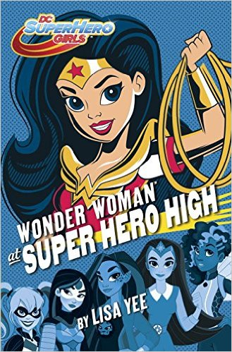 Wonder Woman: Superhero High by Lisa Yee