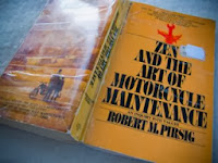 Pirsig book Zen and the Art of Motorcycle Maintenance.