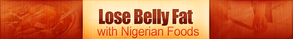 Nigerian Weight Loss Diets and Programs