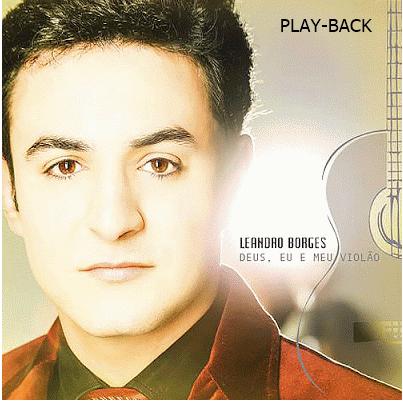 Leandro Borges – Deus,Eu e Meu Violão (2013) Playback