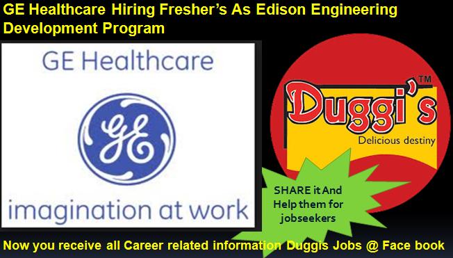 Duggis Jobs: GE Healthcare Hiring Freshers As Edison Engineering Development Program- HC