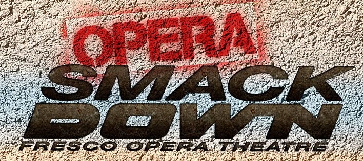 Opera SmackDown! March 14 - 15