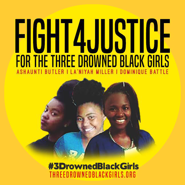 FIGHT FOR JUSTICE FOR THE THREE DROWNED BLACK GIRLS