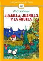 JUANILLO,JUANILLA Y LA ABUELA--ALICIA MOREL