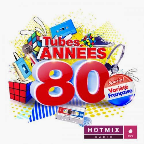 Download – Tubes Annees 80   Special Variete Francaise by Hotmixradio – 2014