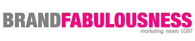 BRAND FABULOUSNESS – LGBT marketing – gay marketing and advertising - GLBT marketing blog
