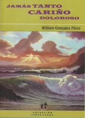 Jamás tanto cariño doloroso de William Gonzales Pérez