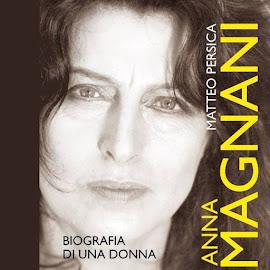 """""""Anna Magnani. Biografia di una donna"""" di Matteo Persica (Odoya)"""