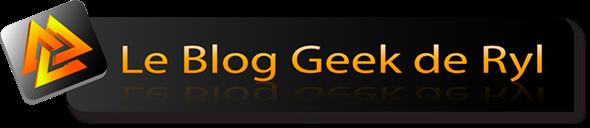 le Blog Geek de Ryl