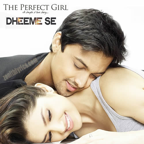Dheeme Se Lyrics - Perfect Girl