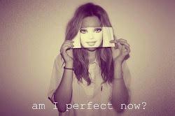 Nunca, pero nunca te sientas, como si fueras menos que jodidamente perfecta