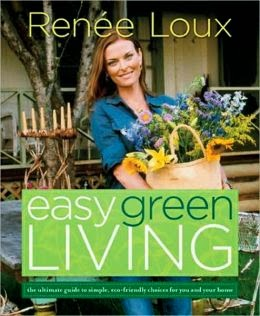 http://www.barnesandnoble.com/w/easy-green-living-renee-loux/1012232666?ean=9781594867927&itm=1&usri=easy%2bgreen%2bliving