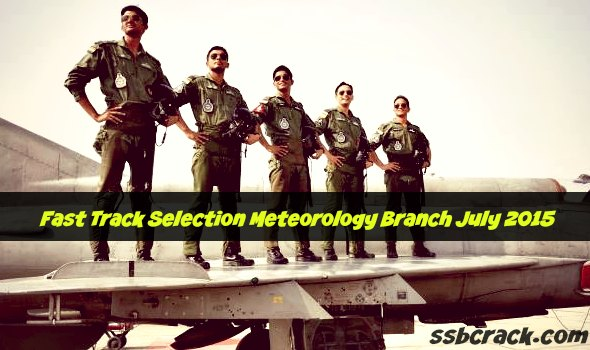 Fast Track Selection Meteorology Branch July 2015