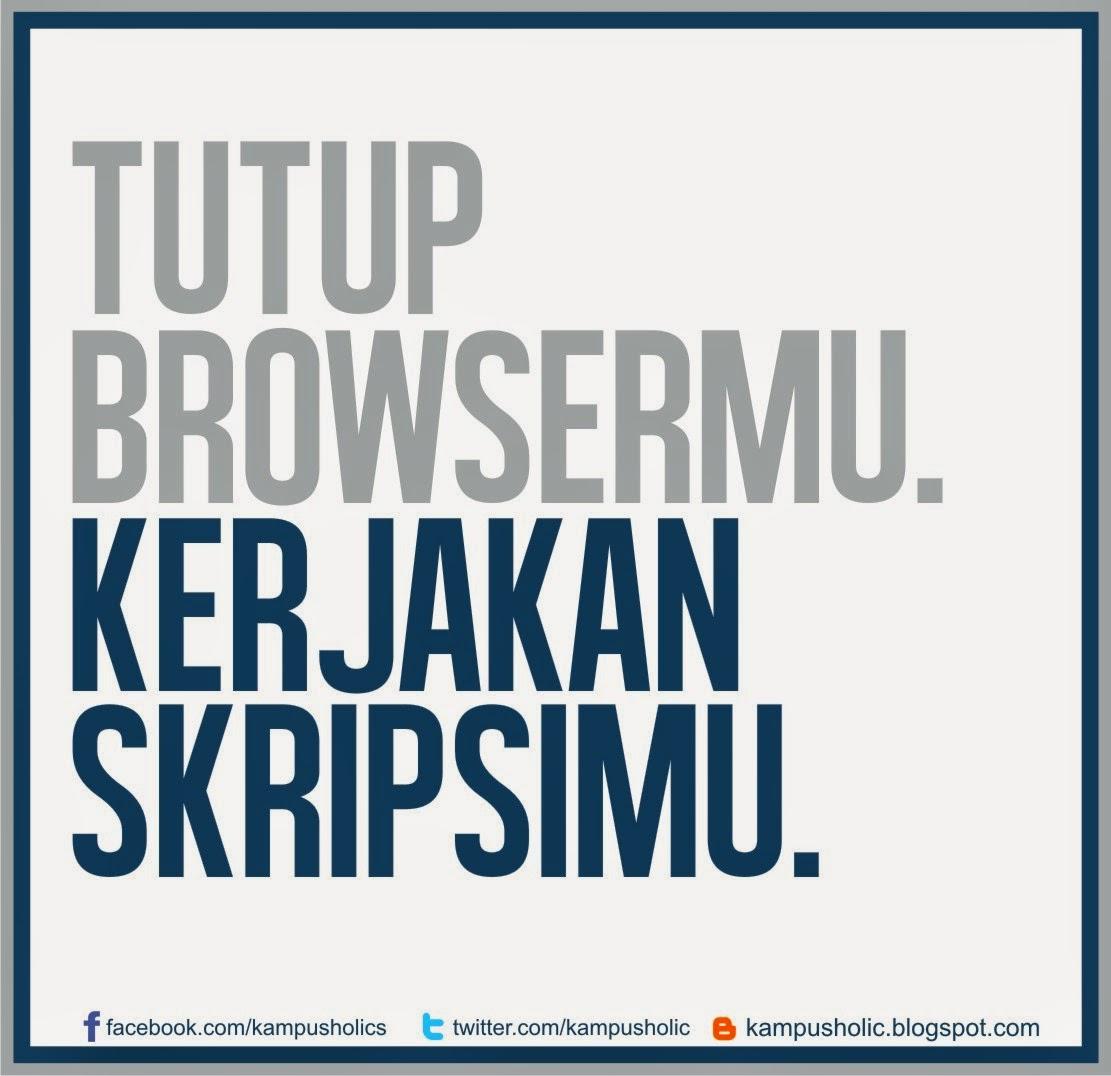 #015 Tutup Browsermu Kerjakan Skripsimu