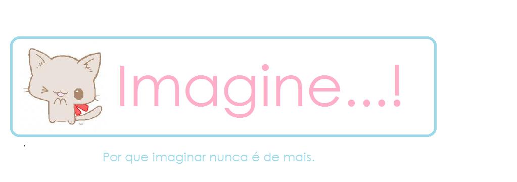 Imagine ...!