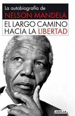 Autobiografia de Nelson Mandela El largo camino hacia la libertad motivacion y liderazgo