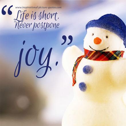 Never Postpone Joy