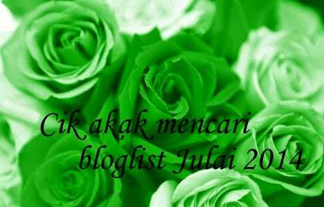 Segmen, Cik Akak, Bloglist, Julai, 2014