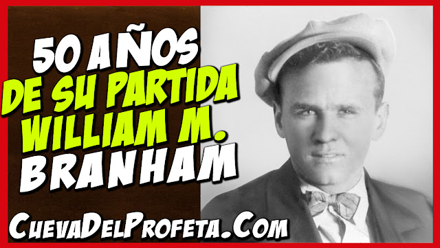 William Marrion Branham 50 Años de su Partida