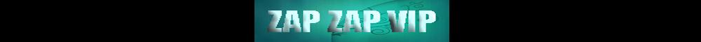 ZAP ZAP VIP