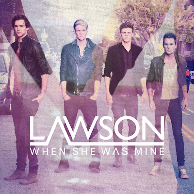 Lawson - When She Was Mine Lyrics