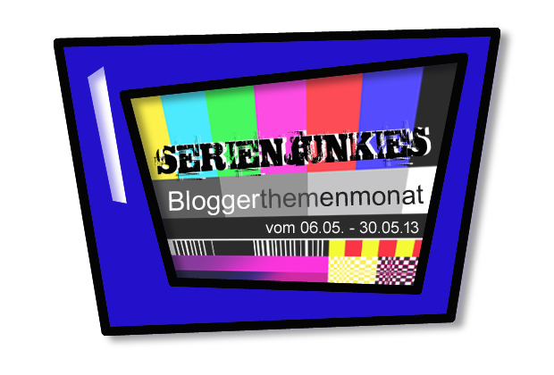 Themenmonat Serienjunkies 06.05.-30.05.