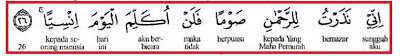 Sesungguhnya aku bernazar untuk berpuasa kerana (Allah) Ar-Rahman. (Maryam: 26)