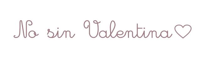 No sin Valentina