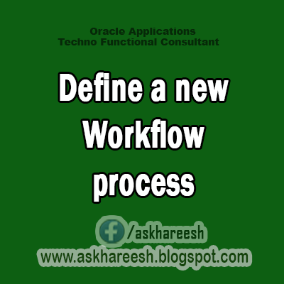 Define a new Workflow process,AskHareesh Blog for OracleApps