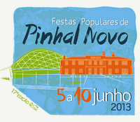 Pinhal Novo- Festas Populares 2013- 5 a 10 Junho