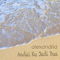 Download Lagu Alexandria - Andai Ku Jadi Dua MP3
