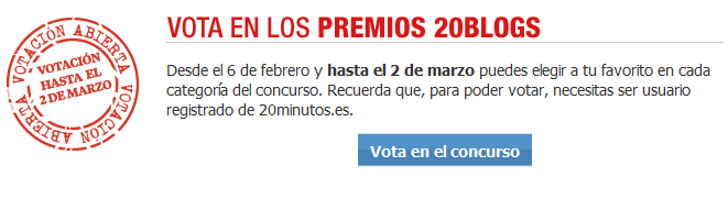 ¡VÓTAME EN LOS PREMIOS 20BLOGS!