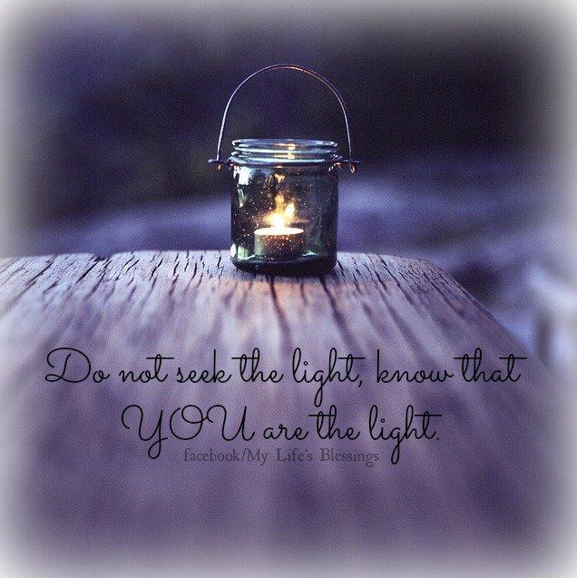 Do not seek the light