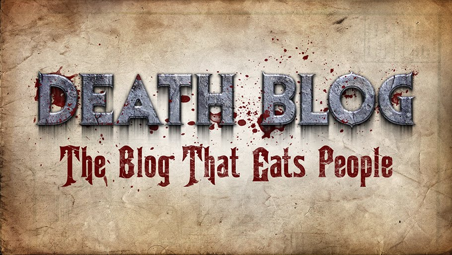 Death Blog: The Blog That Eats People!