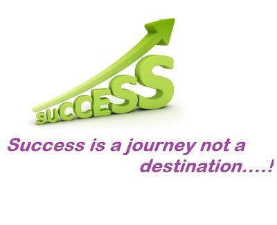 Success is a journey not a destination