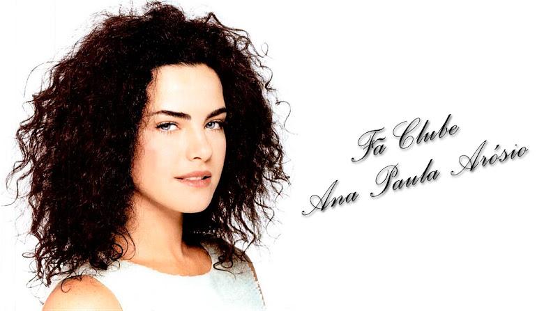 Ana Paula Arósio Fã Clube