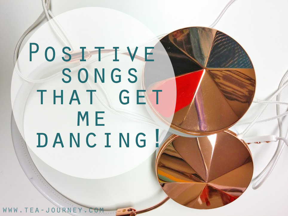 "Positive songs that get me dancing I'm so happy by Pharrel William Shake it off by Taylor Swift  ""Let it Go"" from Frozen  ""Defying Gravity"" - From Wicked  ""My Favorite Things"" - From The Sound of Music"