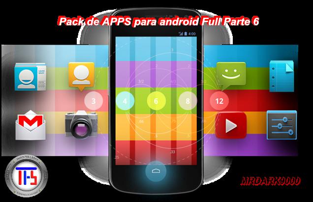 Descarga - Pack de APPS para android Full Parte 6 [Mega] [.APK]