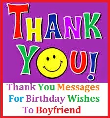 Thank You Messages For Birthday Wishes To Boyfriend Sample Note Wordings