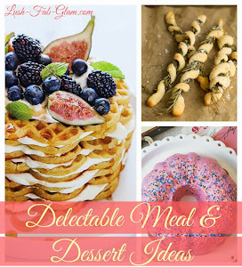 Foodie Favorites: Irresistible, decadent & positively delicious meal & dessert ideas!
