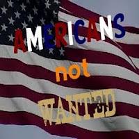 http://AmericansNotWanted.com