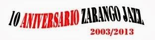 10 ANIVERSARIO ZARANGOJAZZ (2003/2013)