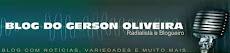 Blog do Radialista Gerson Oliveira (Acompanhe as notícias)