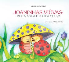 JOANINHAS VIÚVAS: MUITA ÁGUA E POUCA CHUVA