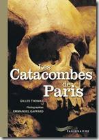 Les Catacombes de Paris par Gilles Thomas