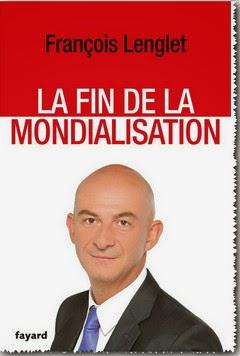 François Lenglet, La Fin de la Mondialisation