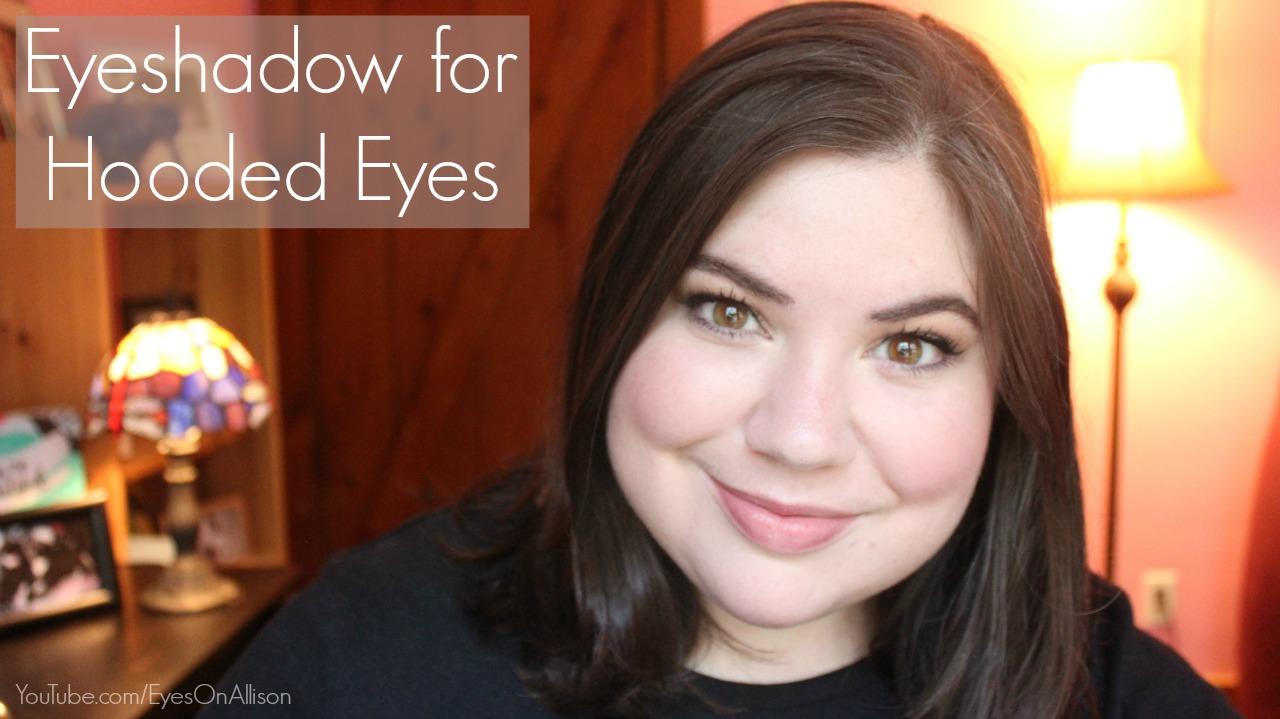 Eyes On Allison Makeup For Hooded Eyes