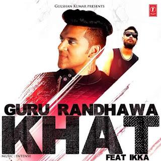 Khat Lyrics - Guru Randhawa